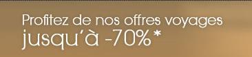 Profitez de nos offres voyages jusqu'à -70%